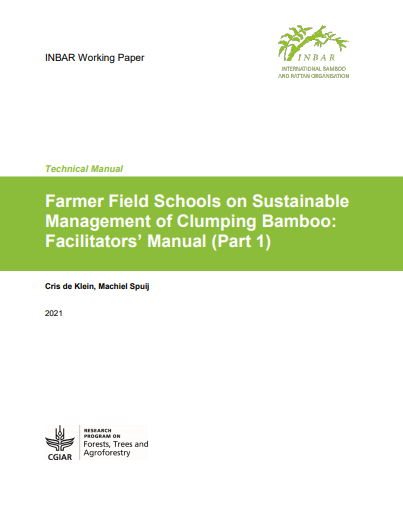 Farmer Field Schools on Sustainable Management of Clumping Bamboo Facilitators Manual: Part 1